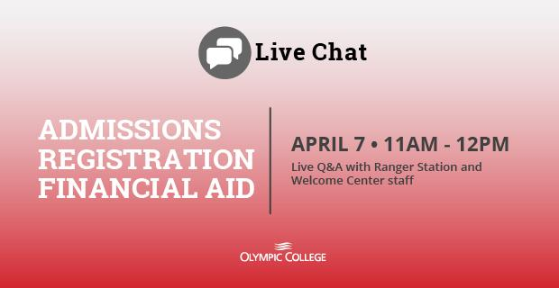 Live Chat: Admissions, Registration, Financial Aid. April 7, 11am to noon, live q&a with Ranger Station and Welcome Center Staff