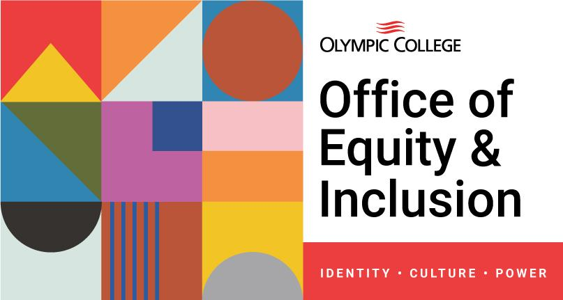Various shapes and colors sized in square expressing Olympic  College Office of Equity & Inclusion