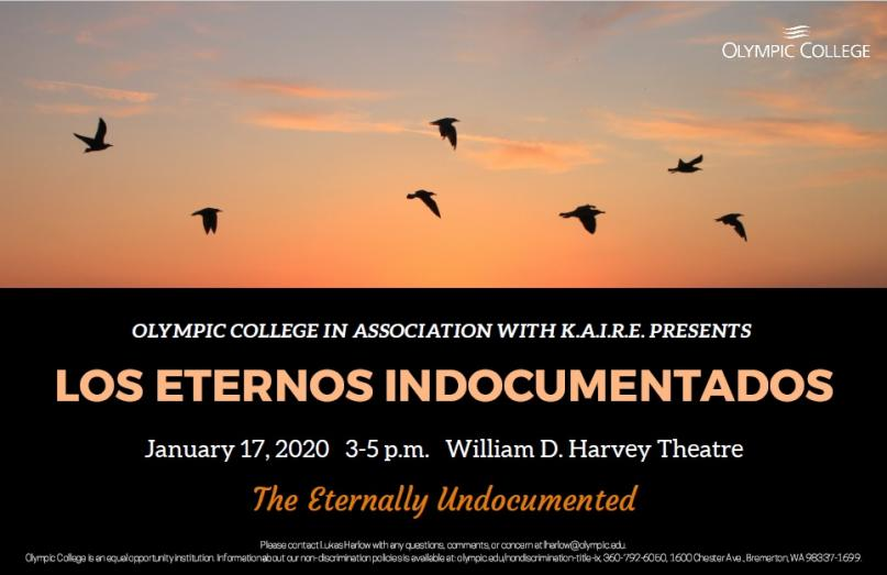 OC in Association with K.A.I.R.E. Presents: Los Eternos Indocumentados, Jan. 17, 3 to 5 p.m., William D. Harvey Theatre