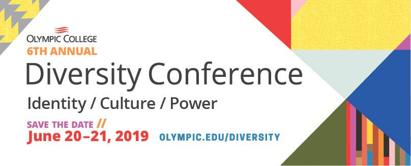 Olympic College Diversity Conference. Save the Date. June 20-21, 2019. Olympic.edu/diversity