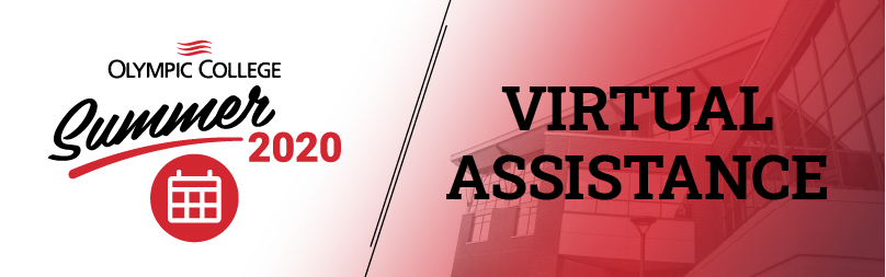 Olympic College Summer 2020 Virtual Assistance