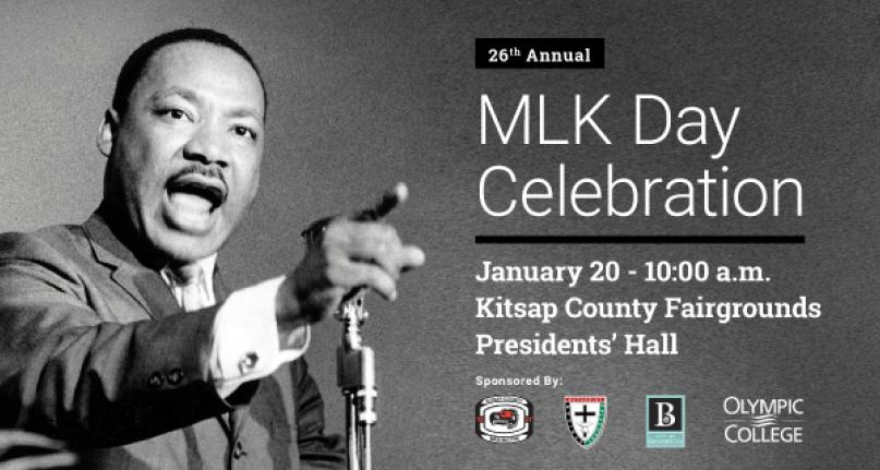 26th Annual MLK Day Celebration. January 20 - 10am. Kitsap Fairgrounds President's Hall