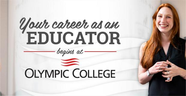 Your career as an Educator begins at Olympic College. Light grey to white gradient backgrounds with smiling OC femal student.
