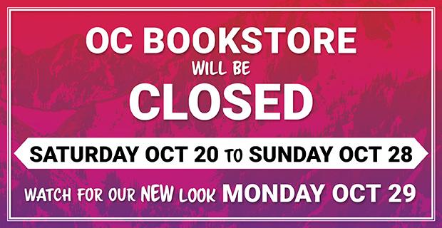 OC Bookstore will be closed Saturday October 20 to Sunday October 28. Watch for our new look Monday October 29.