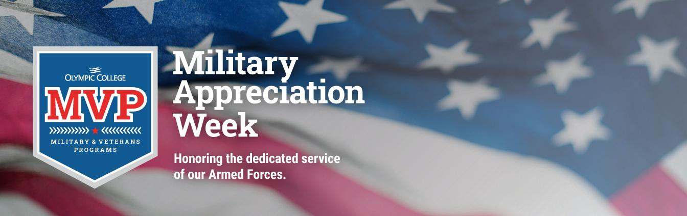 Olympic College Military & Veterans Programs. Military Appreciation Week. Honoring the Dedicated Service of our Armed Forces.